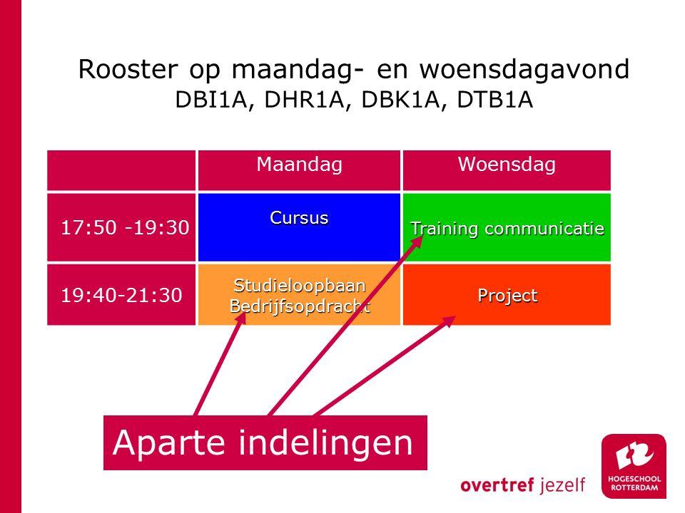 MaandagWoensdag 17:50 -19:30Cursus Training communicatie 19:40-21:30StudieloopbaanBedrijfsopdrachtProject Rooster op maandag- en woensdagavond DBI1A,