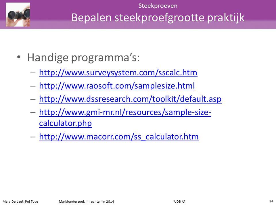 Handige programma's: – http://www.surveysystem.com/sscalc.htm http://www.surveysystem.com/sscalc.htm – http://www.raosoft.com/samplesize.html http://w