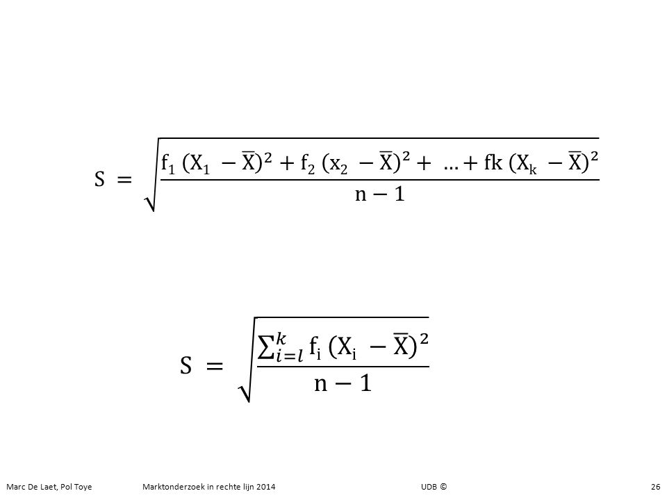 Steekproeven Standaarddeviatie 26Marc De Laet, Pol Toye Marktonderzoek in rechte lijn 2014 UDB ©