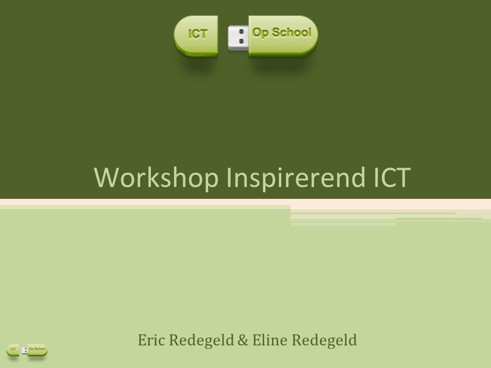 Workshop Inspirerend ICT Eric Redegeld & Eline Redegeld