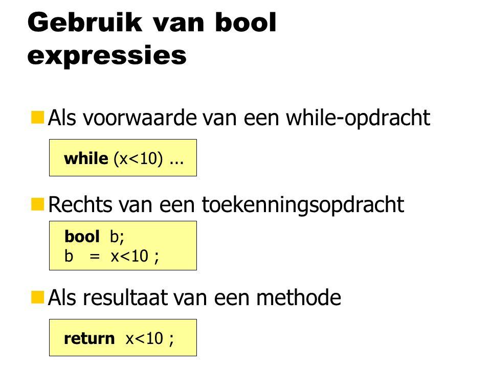 Gebruik van bool expressies nAls voorwaarde van een while-opdracht nRechts van een toekenningsopdracht nAls resultaat van een methode while (x<10)...