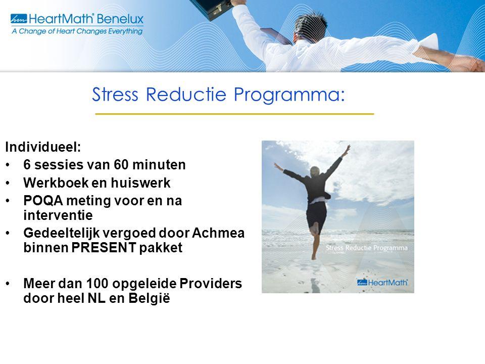 Stress Reductie Programma: Individueel: 6 sessies van 60 minuten Werkboek en huiswerk POQA meting voor en na interventie Gedeeltelijk vergoed door Achmea binnen PRESENT pakket Meer dan 100 opgeleide Providers door heel NL en België