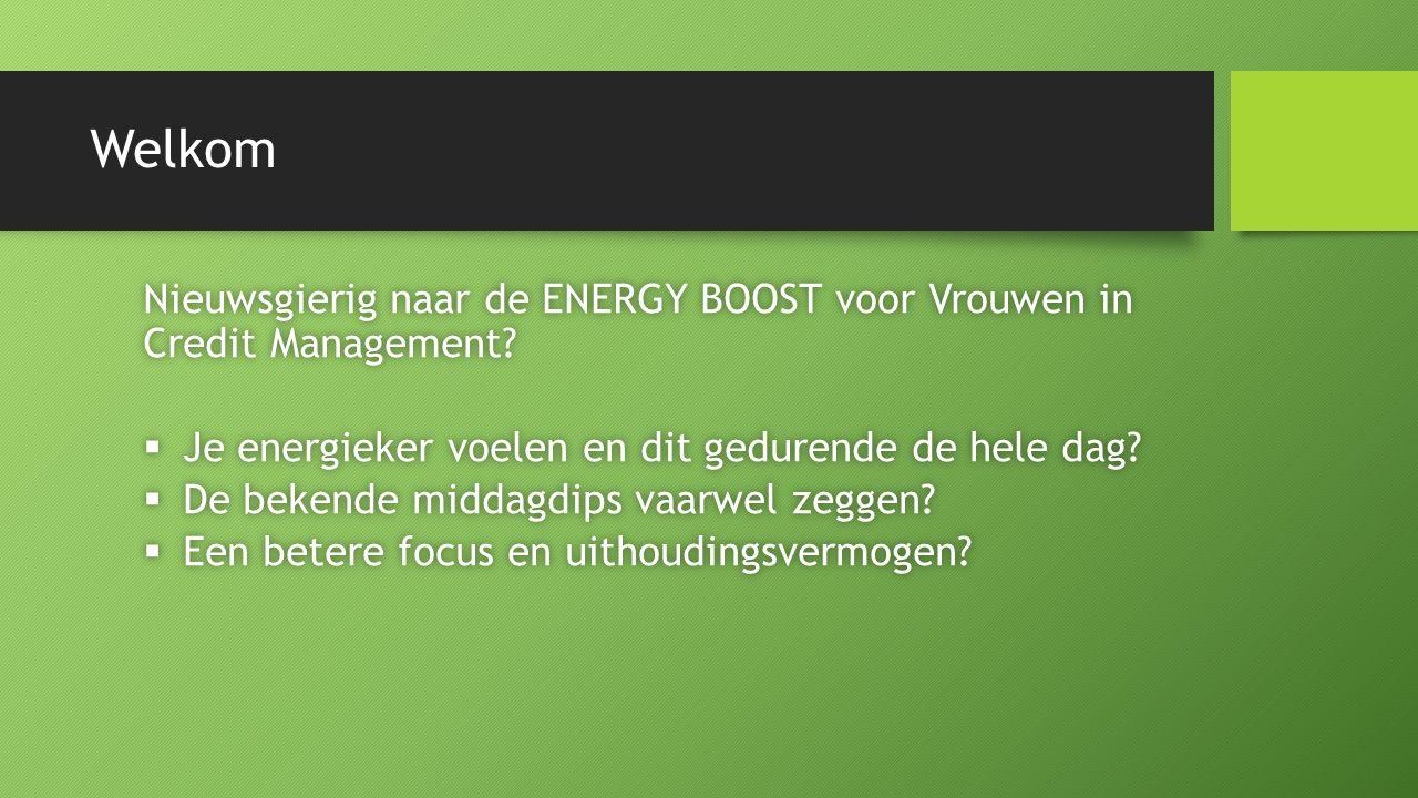Welkom Nieuwsgierig naar de ENERGY BOOST voor Vrouwen in Credit Management.