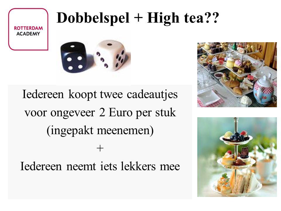 Dobbelspel + High tea?? Iedereen koopt twee cadeautjes voor ongeveer 2 Euro per stuk (ingepakt meenemen) + Iedereen neemt iets lekkers mee