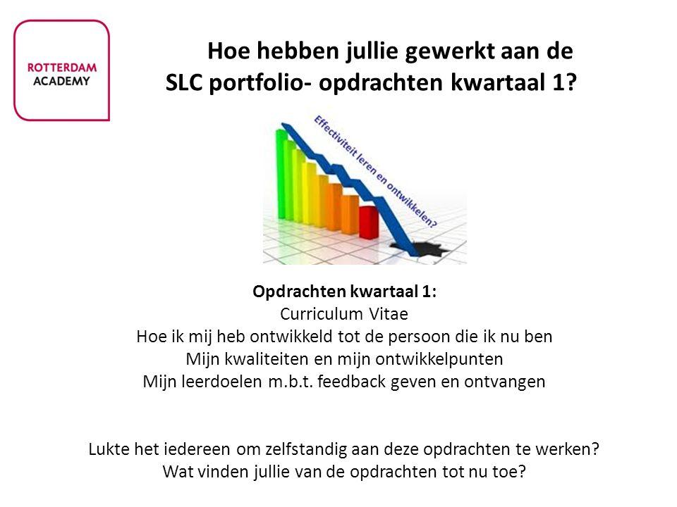 Hoe hebben jullie gewerkt aan de SLC portfolio- opdrachten kwartaal 1? Opdrachten kwartaal 1: Curriculum Vitae Hoe ik mij heb ontwikkeld tot de persoo