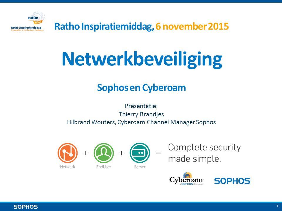 1 Sophos en Cyberoam Presentatie: Thierry Brandjes Hilbrand Wouters, Cyberoam Channel Manager Sophos Ratho Inspiratiemiddag, 6 november 2015 Netwerkbeveiliging
