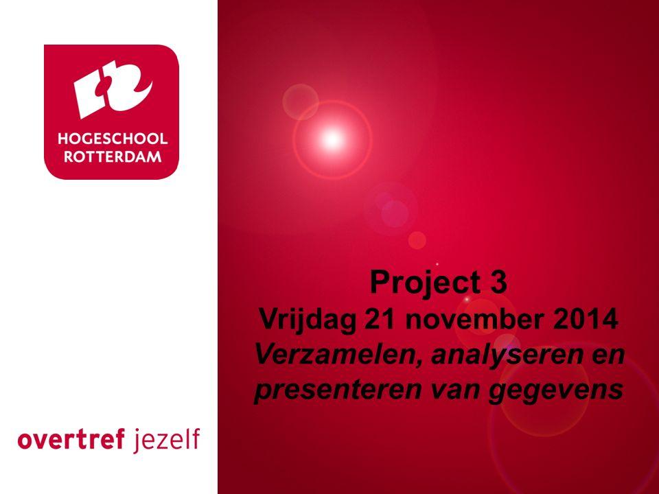 Rotterdam, 00 januari 2007 Project 3 Vrijdag 21 november 2014 Verzamelen, analyseren en presenteren van gegevens