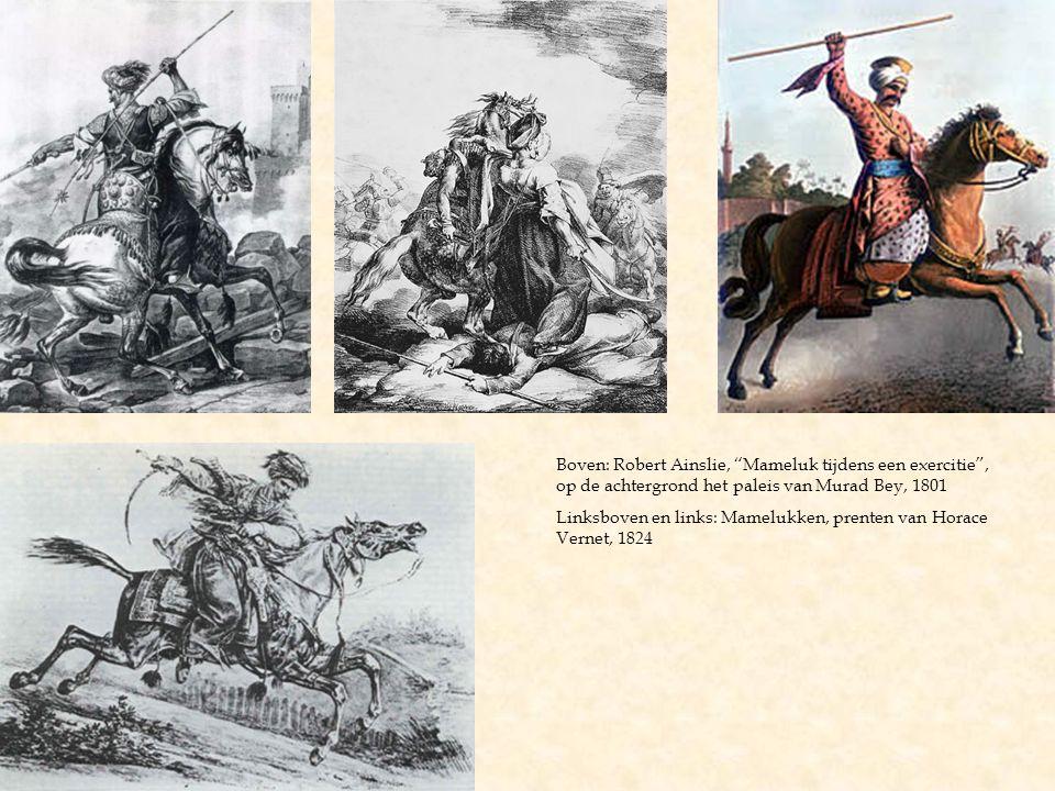 """Boven: Robert Ainslie, """"Mameluk tijdens een exercitie"""", op de achtergrond het paleis van Murad Bey, 1801 Linksboven en links: Mamelukken, prenten van"""