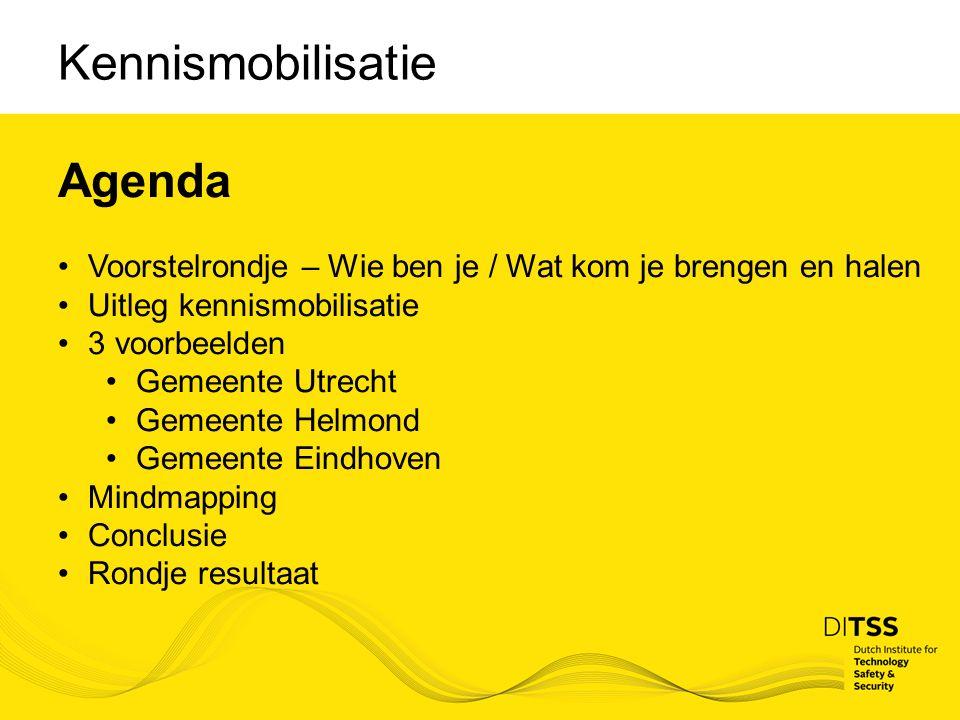 Kennismobilisatie Agenda Voorstelrondje – Wie ben je / Wat kom je brengen en halen Uitleg kennismobilisatie 3 voorbeelden Gemeente Utrecht Gemeente Helmond Gemeente Eindhoven Mindmapping Conclusie Rondje resultaat