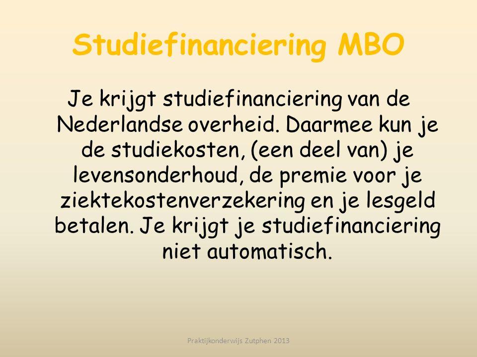 Studiefinanciering MBO Je krijgt studiefinanciering van de Nederlandse overheid. Daarmee kun je de studiekosten, (een deel van) je levensonderhoud, de