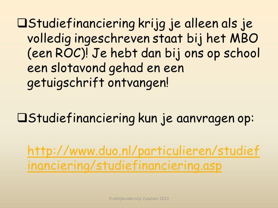  Studiefinanciering krijg je alleen als je volledig ingeschreven staat bij het MBO (een ROC)! Je hebt dan bij ons op school een slotavond gehad en ee