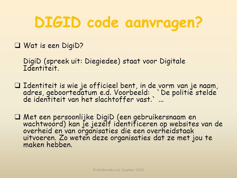 DIGID code aanvragen?  Wat is een DigiD? DigiD (spreek uit: Diegiedee) staat voor Digitale Identiteit.  Identiteit is wie je officieel bent, in de v
