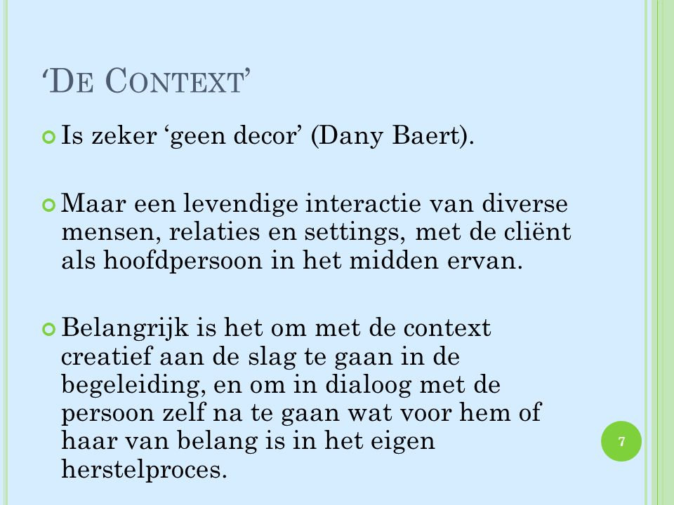 ' D E C ONTEXT ' Is zeker 'geen decor' (Dany Baert).