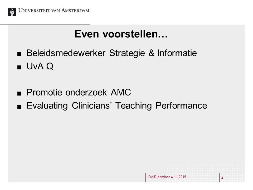 3 Onderwijsevaluaties Studentevaluaties  Evaluaties van vakken, NSE Docentevaluaties  Evaluatie van een docent over zijn eigen vak, samenwerking met collega's etc.