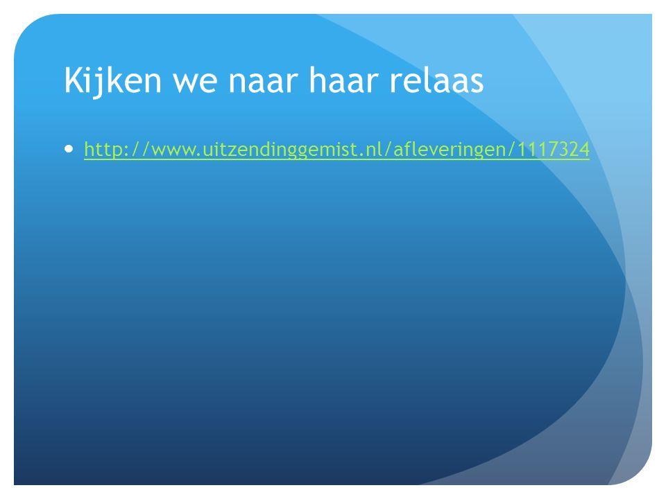 Kijken we naar haar relaas http://www.uitzendinggemist.nl/afleveringen/1117324