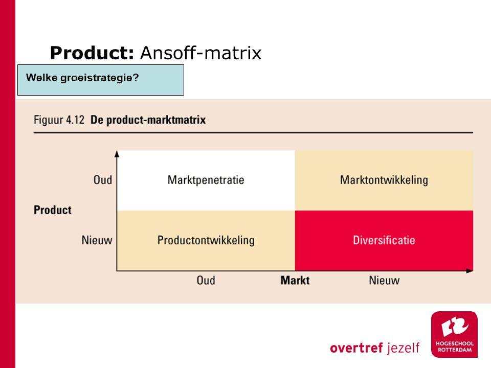 Product: Ansoff-matrix Productlevenscyclus indeling qua tijd/fase elke fase vraagt om een andere benadering qua logistiek Producten kunnen ook worden gepositioneerd met de: portfoliobenadering (BCG-matrix) product-markt matrix (Ansoff-matrix) Welke groeistrategie?