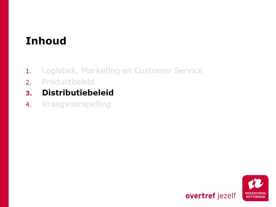 Inhoud 1.Logistiek, Marketing en Customer Service 2.