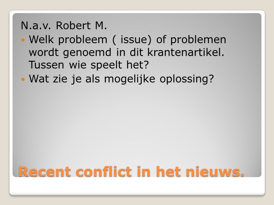 Recent conflict in het nieuws. N.a.v. Robert M.