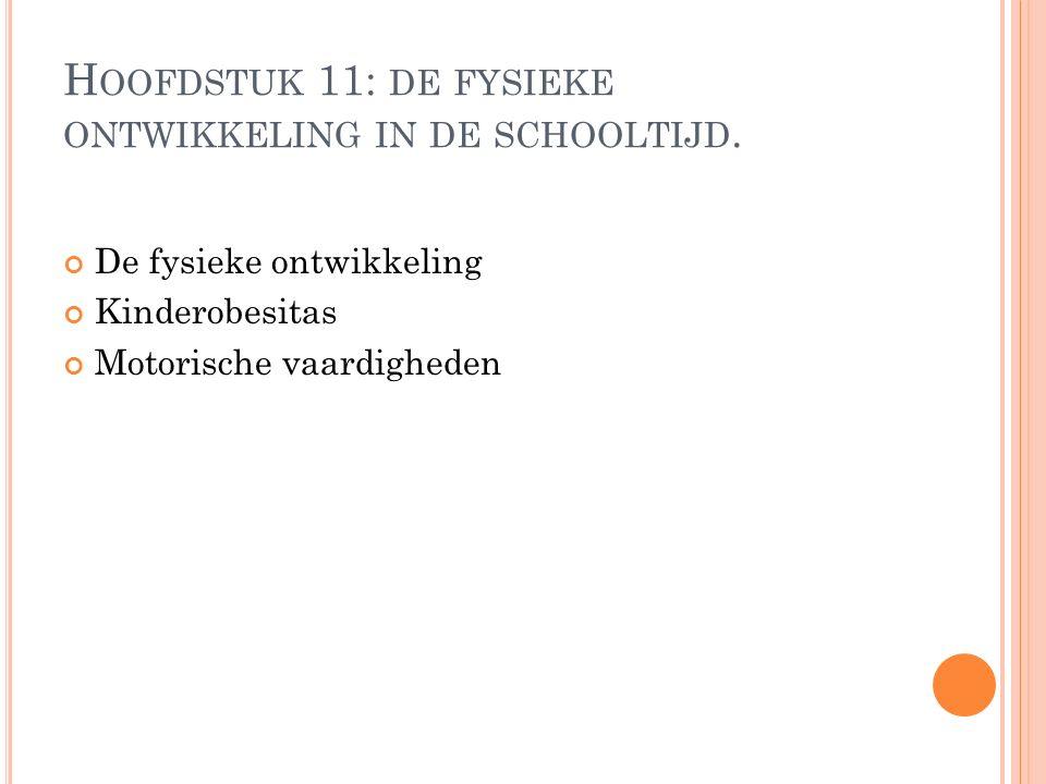 H OOFDSTUK 11: DE FYSIEKE ONTWIKKELING IN DE SCHOOLTIJD.