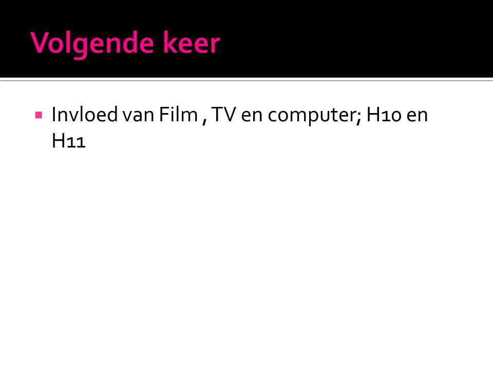  Invloed van Film, TV en computer; H10 en H11