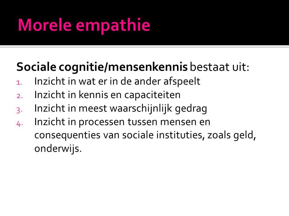 Sociale cognitie/mensenkennis bestaat uit: 1. Inzicht in wat er in de ander afspeelt 2. Inzicht in kennis en capaciteiten 3. Inzicht in meest waarschi