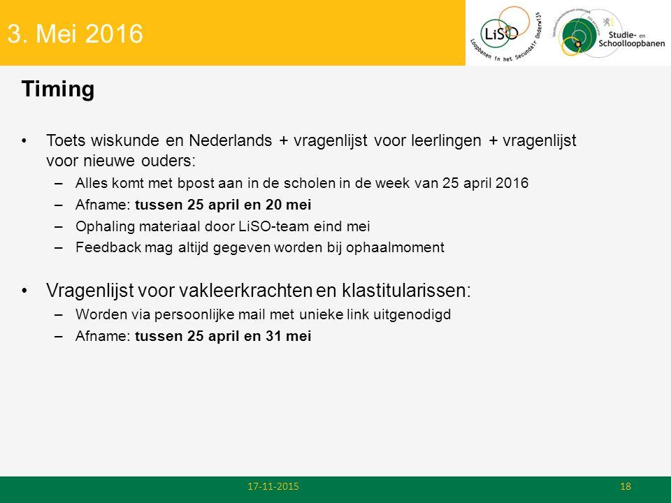 3. Mei 2016 Timing Toets wiskunde en Nederlands + vragenlijst voor leerlingen + vragenlijst voor nieuwe ouders: –Alles komt met bpost aan in de schole