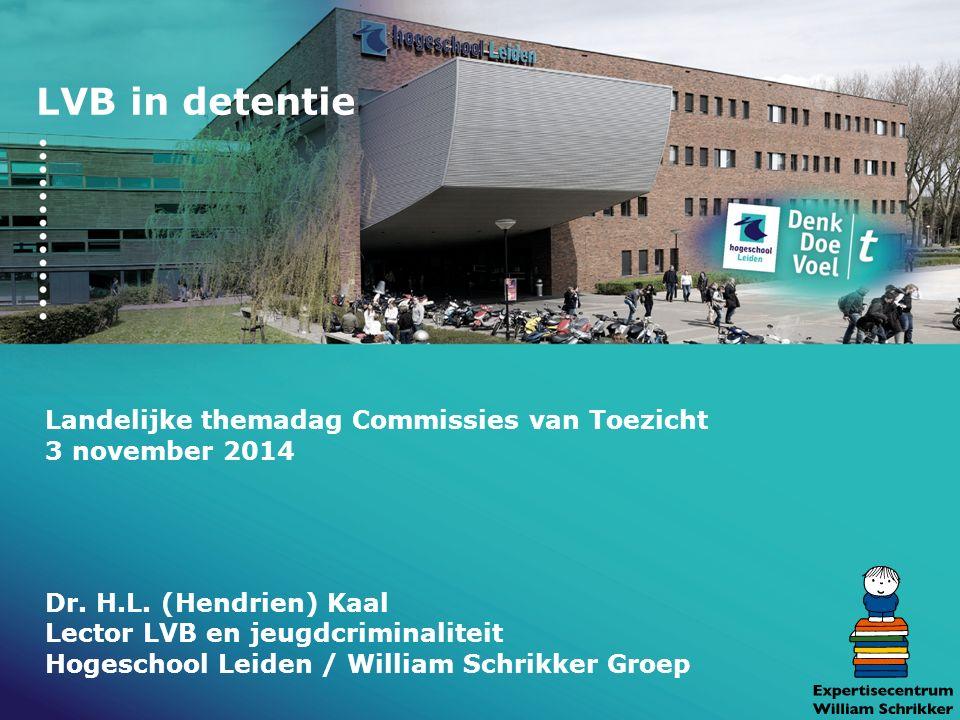 LVB in detentie Landelijke themadag Commissies van Toezicht 3 november 2014 Dr.