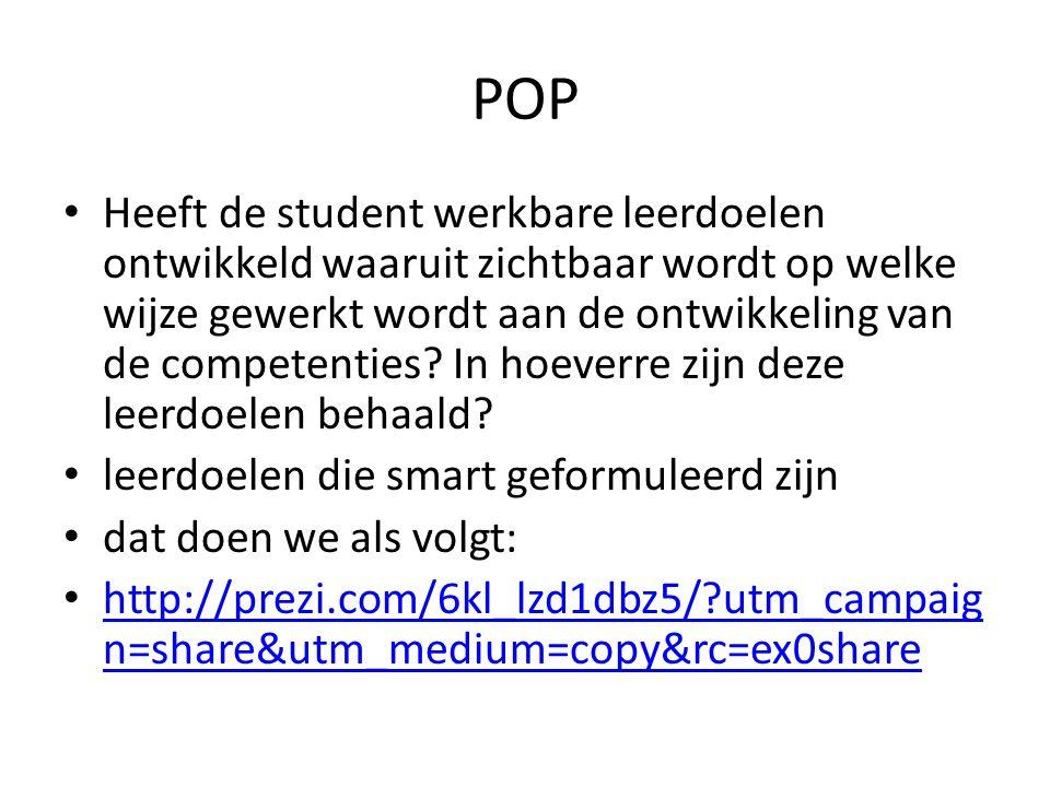 POP Heeft de student werkbare leerdoelen ontwikkeld waaruit zichtbaar wordt op welke wijze gewerkt wordt aan de ontwikkeling van de competenties? In h
