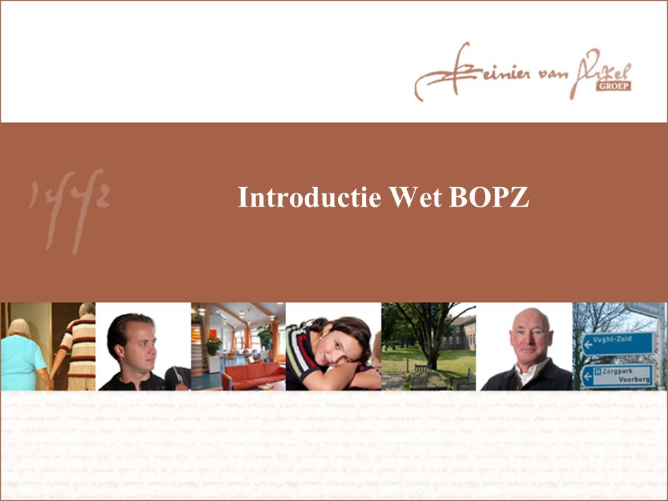 Introductie Wet BOPZ