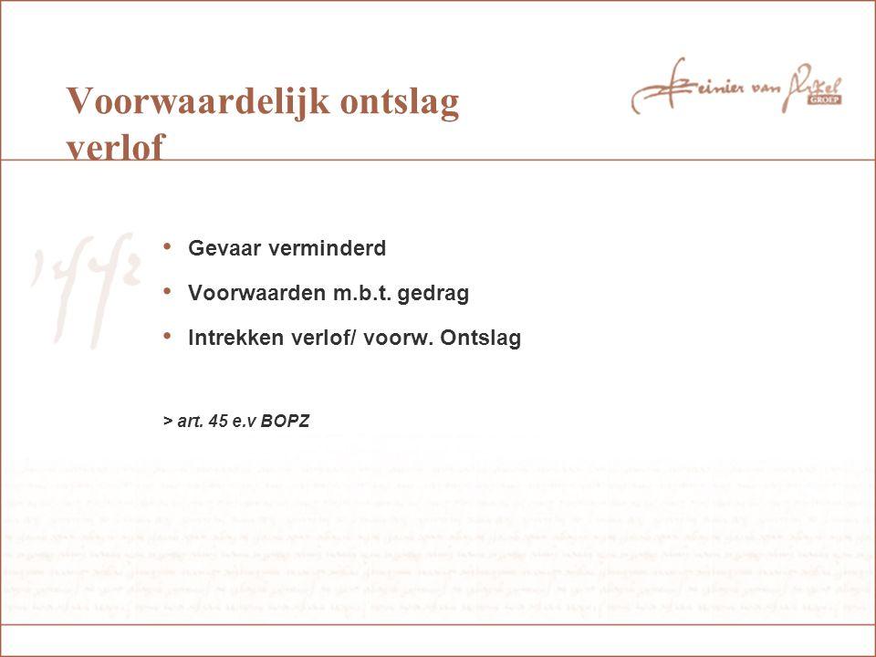 Ontslag Niet langer voldaan aan opname-criteria Geldigheidsduur machtiging verstreken Geen vordering door OvJ Rechtbank heeft vordering afgewezen Rechter beveelt ontslag > art.