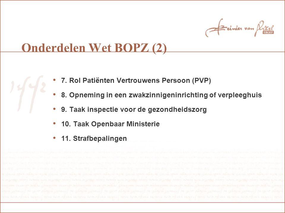 Onderdelen Wet BOPZ (2) 7.Rol Patiënten Vertrouwens Persoon (PVP) 8.