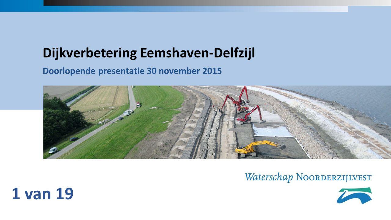 01_Titeldia Dijkverbetering Eemshaven-Delfzijl Doorlopende presentatie 30 november 2015 1 van 19