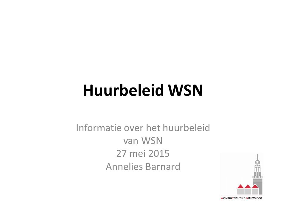 Inhoud presentatie Wettelijke kaders huurbeleid.Het huishoudboekje van WSN.
