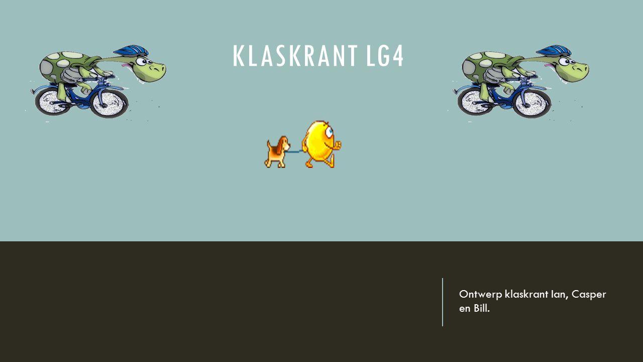 KLASKRANT LG4 Ontwerp klaskrant Ian, Casper en Bill.