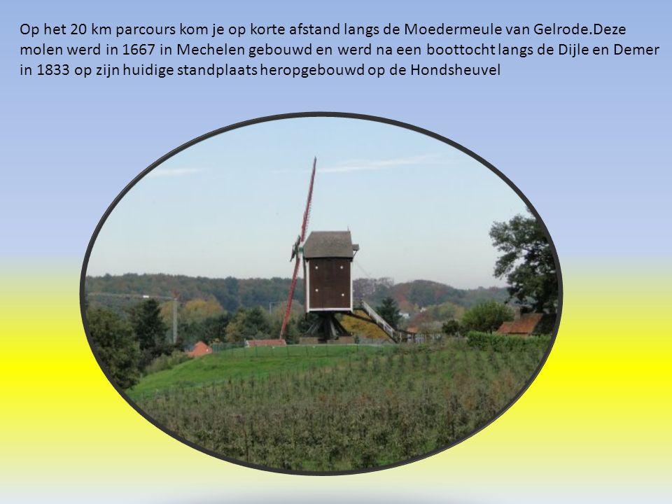 Op het 20 km parcours kom je op korte afstand langs de Moedermeule van Gelrode.Deze molen werd in 1667 in Mechelen gebouwd en werd na een boottocht langs de Dijle en Demer in 1833 op zijn huidige standplaats heropgebouwd op de Hondsheuvel