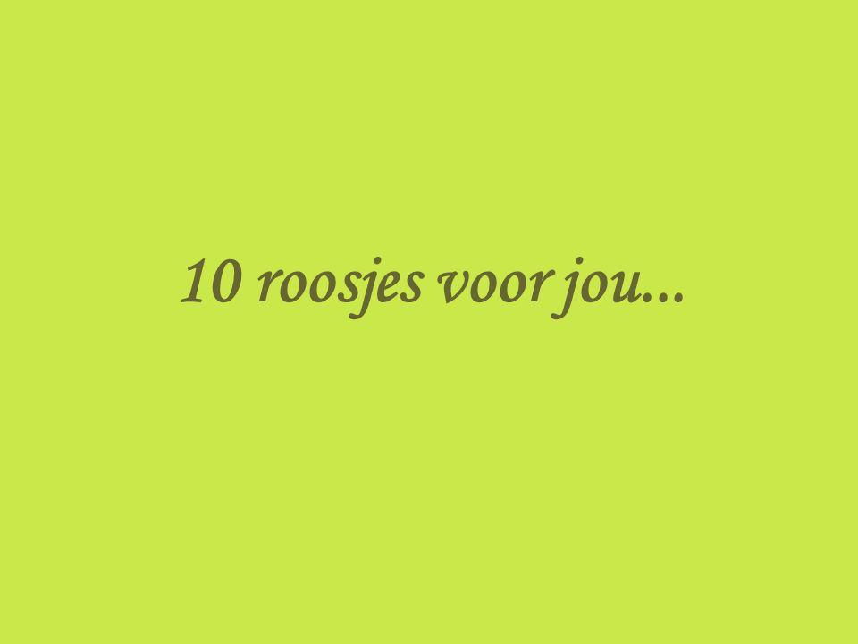 10 roosjes voor jou...