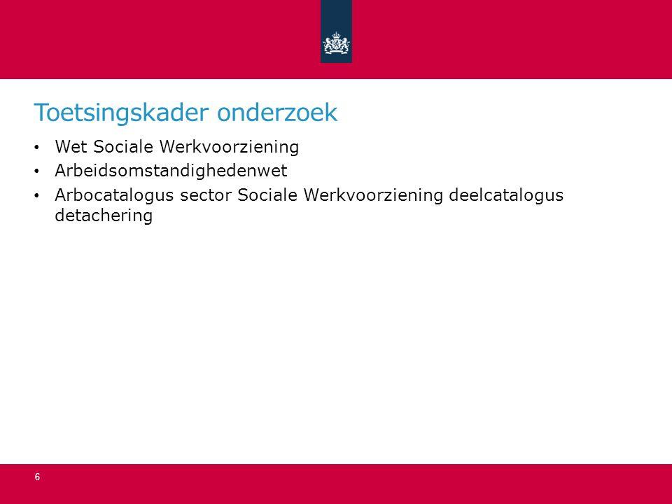 Toetsingskader onderzoek Wet Sociale Werkvoorziening Arbeidsomstandighedenwet Arbocatalogus sector Sociale Werkvoorziening deelcatalogus detachering 6
