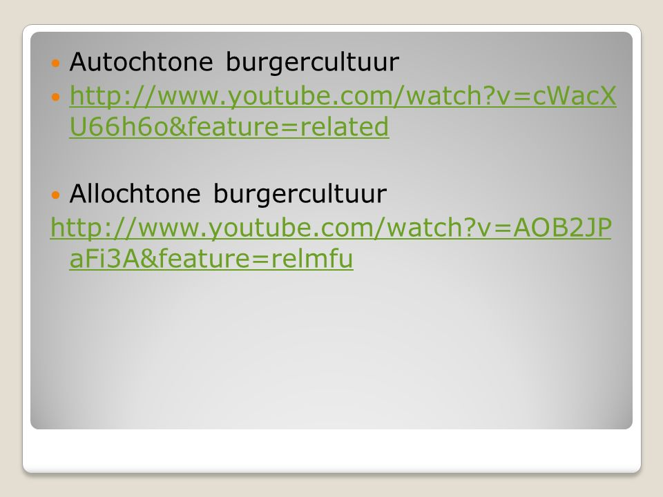 Autochtone burgercultuur http://www.youtube.com/watch?v=cWacX U66h6o&feature=related http://www.youtube.com/watch?v=cWacX U66h6o&feature=related Alloc