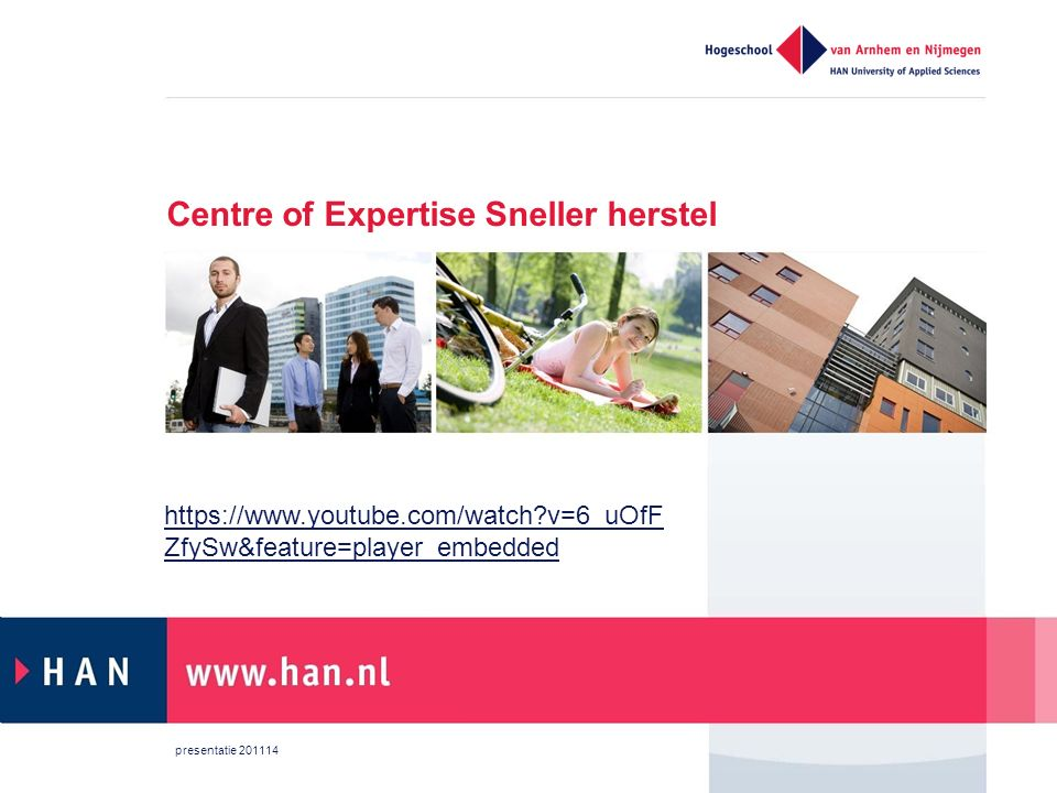 Centre of Expertise Sneller herstel https://www.youtube.com/watch?v=6_uOfF ZfySw&feature=player_embedded