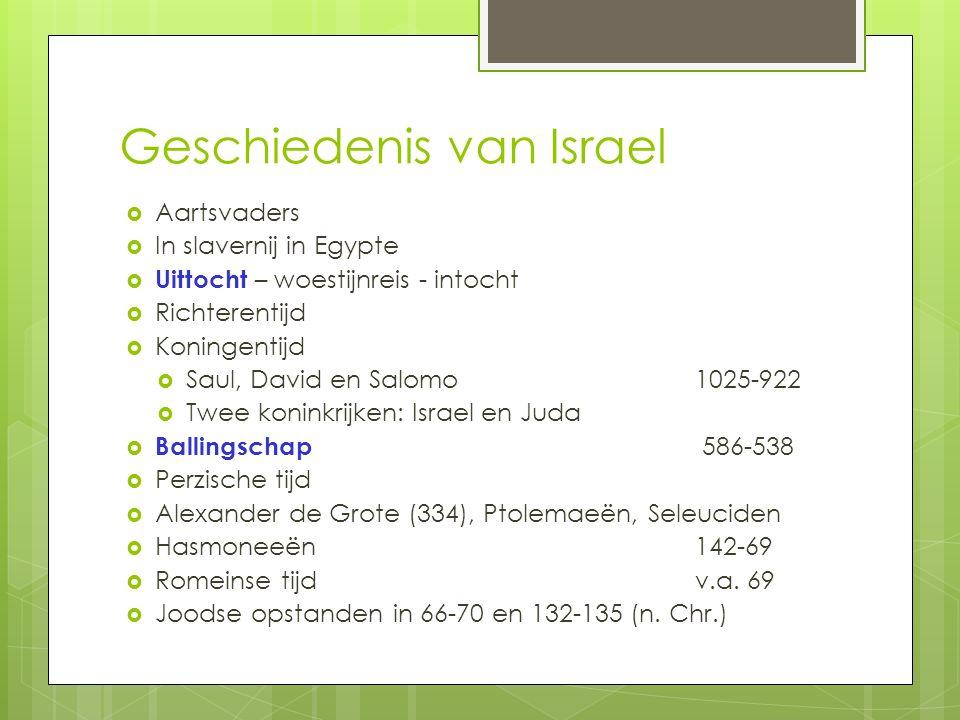 Geschiedenis van Israel  Aartsvaders  In slavernij in Egypte  Uittocht – woestijnreis - intocht  Richterentijd  Koningentijd  Saul, David en Sal