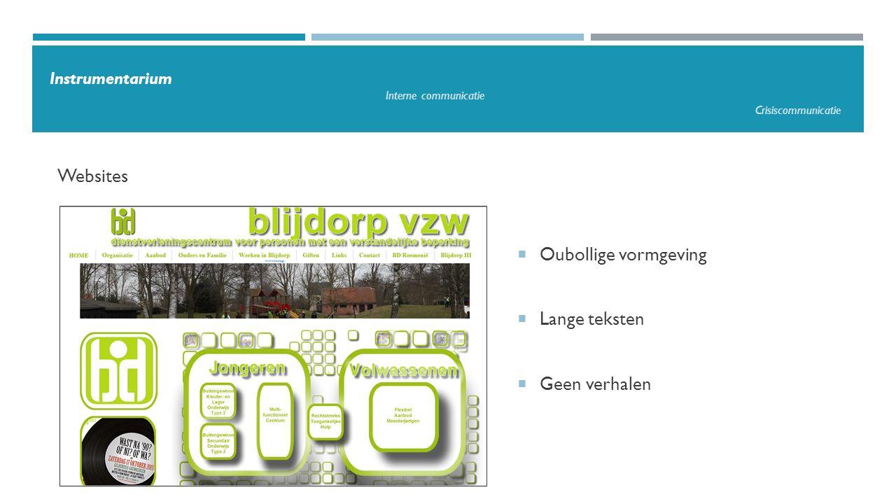  Oubollige vormgeving  Lange teksten  Geen verhalen Websites Instrumentarium Interne communicatie Crisiscommunicatie
