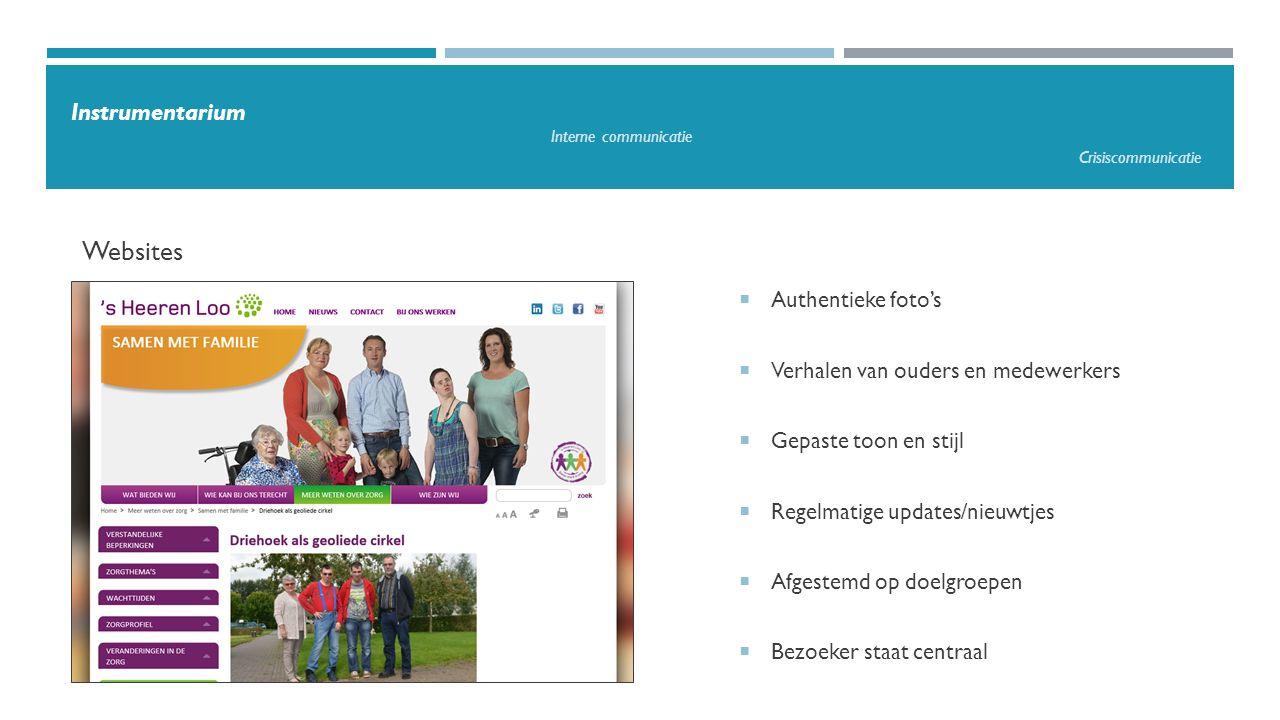  Authentieke foto's  Verhalen van ouders en medewerkers  Gepaste toon en stijl  Regelmatige updates/nieuwtjes  Afgestemd op doelgroepen  Bezoeke
