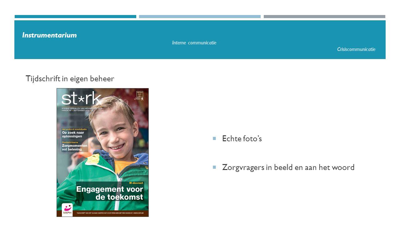 Tijdschrift in eigen beheer Instrumentarium Interne communicatie Crisiscommunicatie  Echte foto's  Zorgvragers in beeld en aan het woord