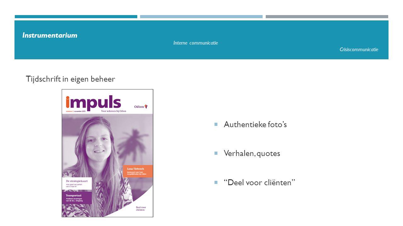 """Tijdschrift in eigen beheer Instrumentarium Interne communicatie Crisiscommunicatie  Authentieke foto's  Verhalen, quotes  """"Deel voor cliënten"""""""