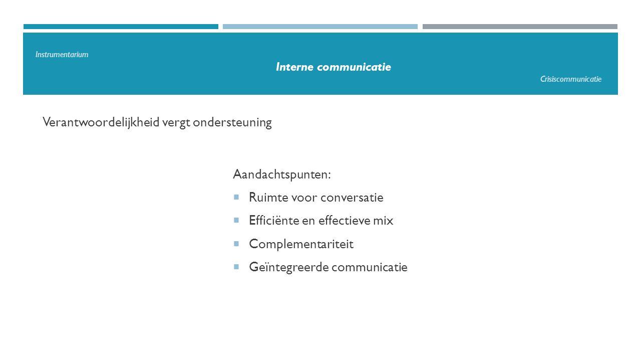 Verantwoordelijkheid vergt ondersteuning Aandachtspunten:  Ruimte voor conversatie  Efficiënte en effectieve mix  Complementariteit  Geïntegreerde