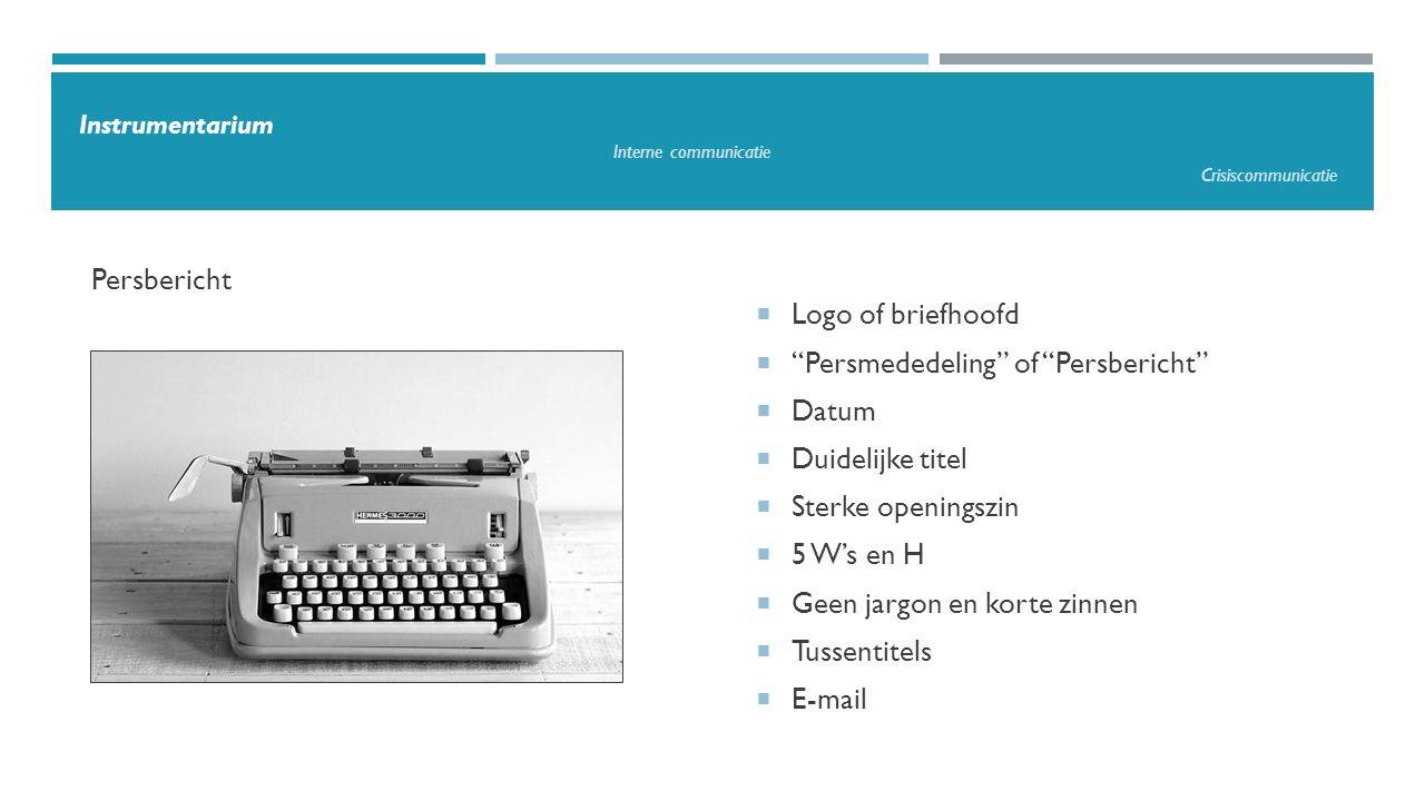 """ Logo of briefhoofd  """"Persmededeling"""" of """"Persbericht""""  Datum  Duidelijke titel  Sterke openingszin  5 W's en H  Geen jargon en korte zinnen """