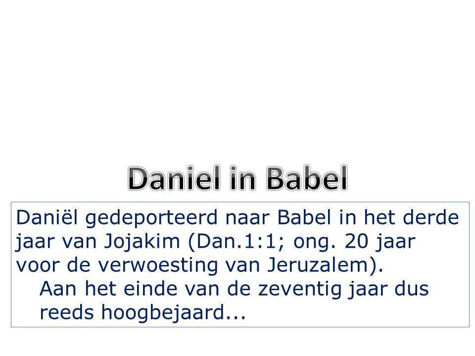 Daniël gedeporteerd naar Babel in het derde jaar van Jojakim (Dan.1:1; ong.