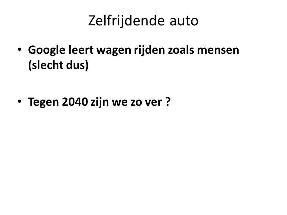 Zelfrijdende auto Google leert wagen rijden zoals mensen (slecht dus) Tegen 2040 zijn we zo ver ?
