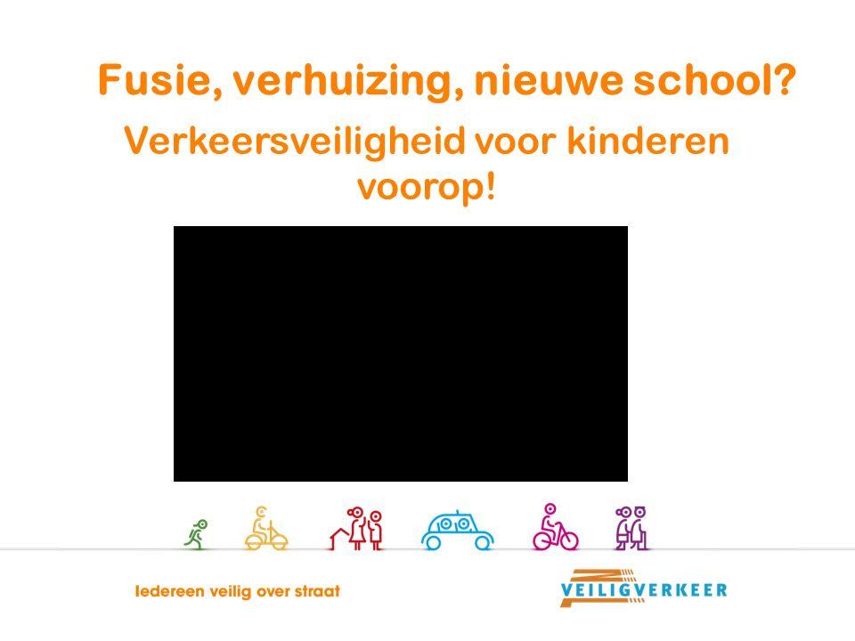 Verkeersveiligheid voor kinderen voorop! Fusie, verhuizing, nieuwe school