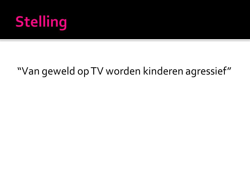 """""""Van geweld op TV worden kinderen agressief"""""""